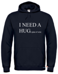 I need a hug(e glass of wine) hoodie