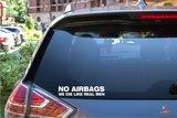 No airbags we die like real men sticker