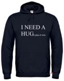 I need a hug(e glass of wine) hoodie