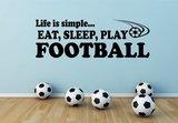 Life is simple, eat, sleep, play football_