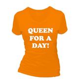 Queen for a day!. Dames T-shirt in div. kleuren. XS t/m 3XL_