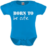 Born to be cute. Rompertje in div kleuren en maat 56 t/m 92._