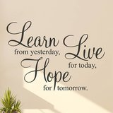 Learn from yesterday, Live for today, Hope for tomorrow. (2)_