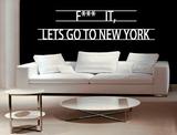 F*** it lets go to New York muursticker_