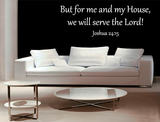 But for me and my house, we will serve the lord! Joshua 24:15 muursticker_