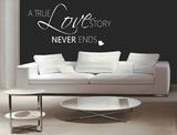 A true love story never ends 2 Muursticker_
