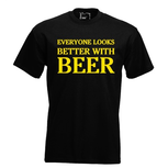 Everyone looks better with beer. Keuze uit T-shirt of Polo en div. kleuren. S t/m 5XL