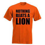 Nothing beats a lion. Keuze uit T-shirt of Polo en div. kleuren. S t/m 5XL