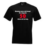 Abraham wees niet bang! De volgende 50 duurt niet zo lang. Keuze uit T-shirt of Polo en div. kleuren. S t/m 5XL