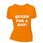 Queen for a day!. Dames T-shirt in div. kleuren. XS t/m 3XL