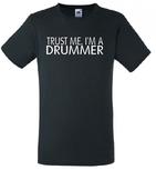 Trust me, I'm a drummer. T-shirt of Polo en div. kleuren. S t/m 5XL