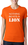 Nothing beats a lion. Dames T-shirt. Maten XS t/m 3XL