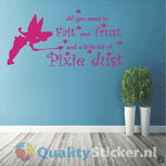 All you need is faith and trust and a little bit of pixie dust. Muursticker
