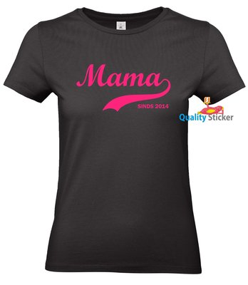 Mama sinds (jaartal). Dames T-shirt of Polo en div. kleuren. S t/m 3XL
