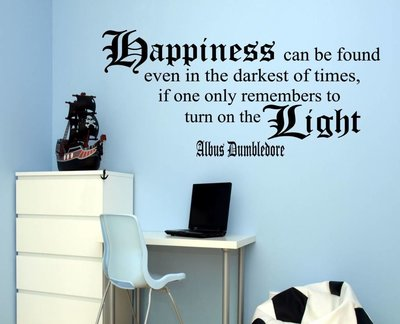HARRY POTTER. Dumbledore quote, Happiness can be found even in the darkest of times... Muursticker