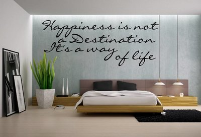Happiness is not a destination, It's a way of life. Muursticker