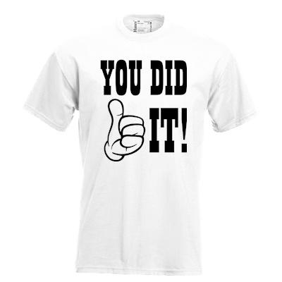 You did it!. Keuze uit T-shirt of Polo en div. kleuren. S t/m 5XL