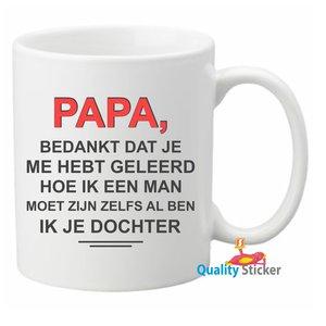 Papa, bedankt dat je me geleerd hebt.... mok