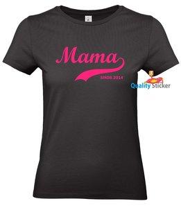 Mama sinds (jaartal) t-shirt of polo