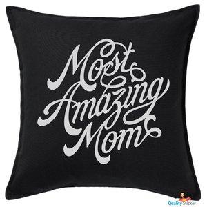 Most Amazing Mom kussen