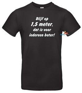 Blijf op 1,5 meter, dat is voor iedereen beter t-shirt