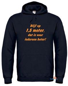 Blijf op 1.5 meter, dat is voor iedereen beter hoodie (unisex). Maat S t/m 5XL