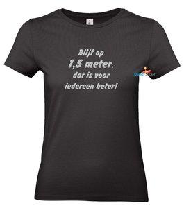 Blijf op 1,5 meter, dat is voor iedereen beter dames t-shirt