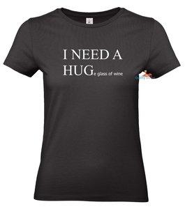 I need a hug(e glass of wine) t-shirt