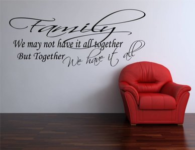 Family, we may not have it all together, but together we have it all. Muursticker / Interieursticker