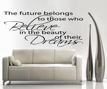 The future belongs to those who believe in the beauty of there dreams. Muursticker / Interieursticker