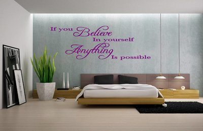 If you believe in yourself, Anything is possible. Muursticker