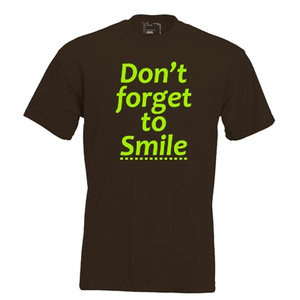 Don't forget to smile. Keuze uit T-shirt of Polo en div. kleuren. S t/m 5XL.