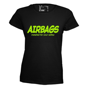 Airbags installed for your safety. Dames T-shirt in div. kleuren. XS t/m 3XL