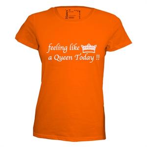 Feeling like a queen today. Dames T-shirt in div. kleuren. XS t/m 3XL