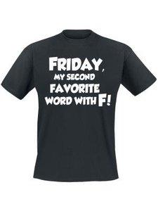 Friday, my second favorit word with F!. Keuze uit T-shirt of Polo en div. kleuren. S t/m 5XL