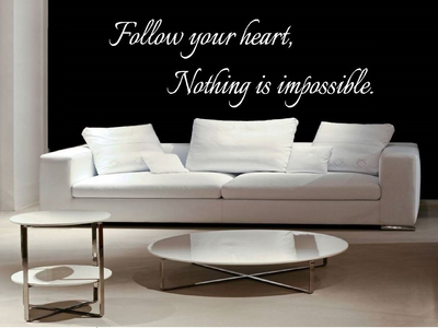 Follow your heart, nothing is impossible. Muursticker