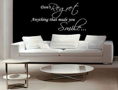 Don't regret anything that made you smile. Muursticker